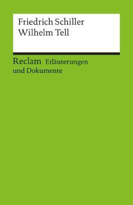 Erläuterungen und Dokumente zu Friedrich Schiller: Wilhelm Tell