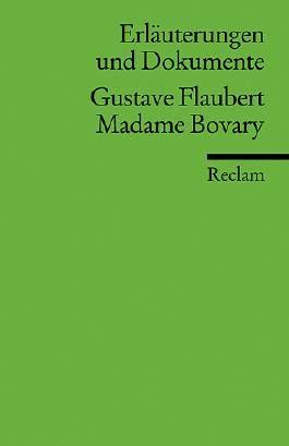 Erläuterungen und Dokumente zu Gustave Flaubert: Madame Bovary