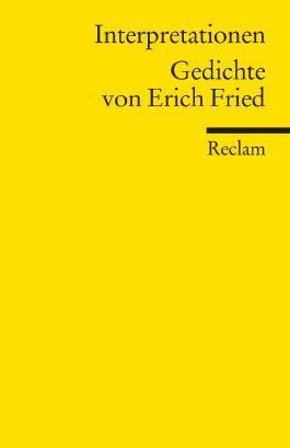 Interpretationen: Gedichte von Erich Fried