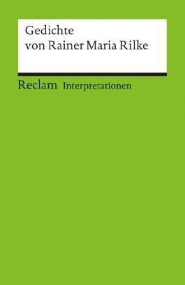 Interpretationen: Gedichte von Rainer Maria Rilke