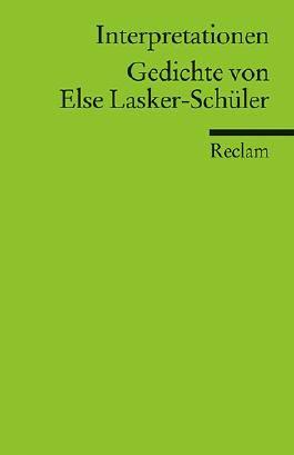 Interpretationen: Gedichte von Else Lasker-Schüler