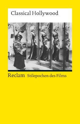 Stilepochen des Films: Classical Hollywood