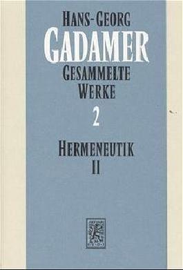 Gesammelte Werke / Hermeneutik II - Wahrheit und Methode. Ergänzungen, Register