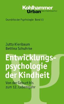 Grundriss der Psychologie / Entwicklungspsychologie der Kindheit