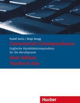 Commercial Correspondence - New Edition. Englische Handelskorrespondenz für die Berufspraxis / Commercial Correspondence - New Edition