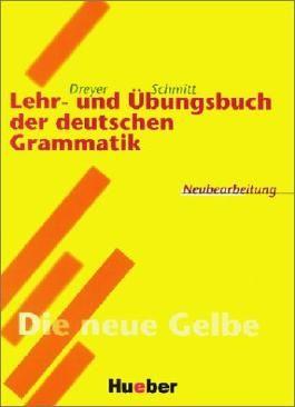 Lehr- und Übungsbuch der Deutschen Grammatik - Neubearbeitung / Lehr- und Übungsbuch der deutschen Grammatik – Neubearbeitung