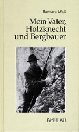 Mein Vater, Holzknecht und Bergbauer