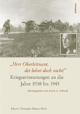 """""""Herr Oberleitnant, det lohnt doch nicht!"""""""