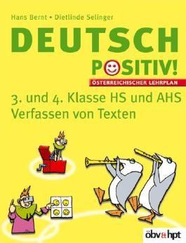 Deutsch positiv! 3/4. Verfassen von Texten mit Lösungsheft