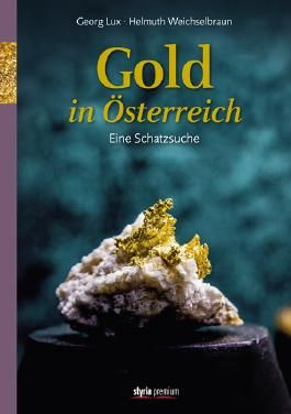 Gold in Österreich - Eine Schatzsuche