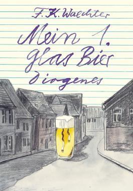Mein 1. Glas Bier