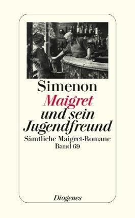Maigret und sein Jugendfreund