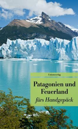Patagonien und Feuerland fürs Handgepäck