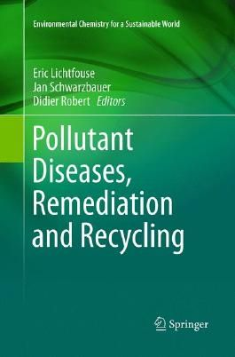 Pollutant Diseases, Remediation and Recycling