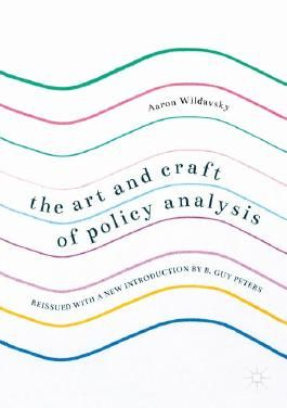 The Art and Craft of Policy Analysis
