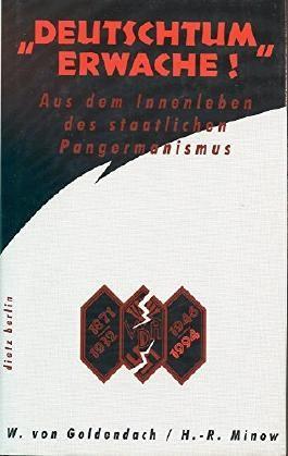 'Deutschtum erwache'. Aus dem Innenleben des staatlichen Pangermanismus