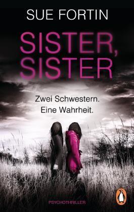 Sister, Sister - Zwei Schwestern. Eine Wahrheit.