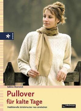 Pullover für kalte Tage: Traditionelle Strickmuster neu entdecken