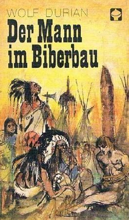 ATB, Band. 119: Der Mann Im Biberbau - Die Abenteuer des Jörgen John Colter