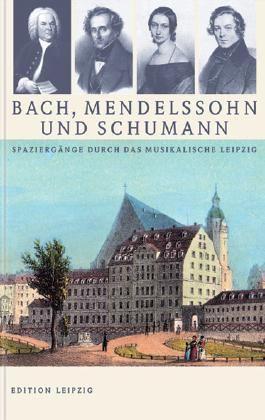 Bach, Mendelssohn und Schumann