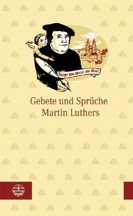 Gebete und Sprüche Martin Luthers