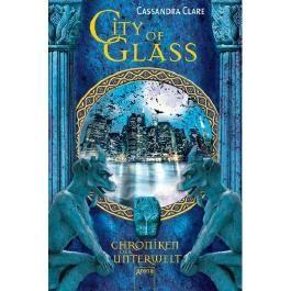 City of Glass - Chroniken der Unterwelt 3