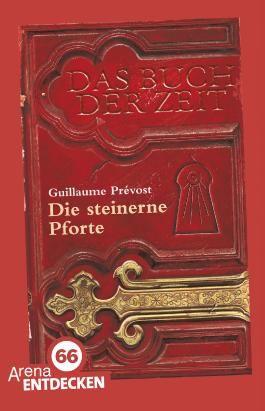 Das Buch der Zeit (1). Die steinerne Pforte