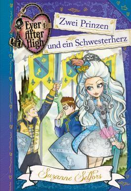 Ever After High - Zwei Prinzen und ein Schwesterherz