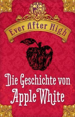 Ever After High - Die Geschichte von Apple White
