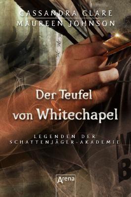 Legenden der Schattenjäger-Akademie - Der Teufel von Whitechapel