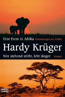 Eine Farm in Afrika/Wer stehend stirbt, lebt länger