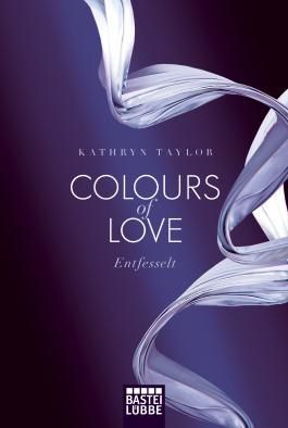 Colours of Love - Entfesselt