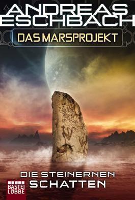 Das Marsprojekt: Die steinernen Schatten