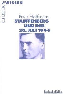 Stauffenberg und der 20. Juli 1944
