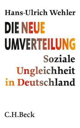 Die neue Umverteilung: Soziale Ungleichheit in Deutschland (Beck'sche Reihe)