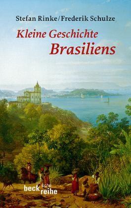 Kleine Geschichte Brasiliens (Beck'sche Reihe)
