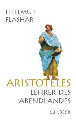 Aristoteles: Lehrer des Abendlandes