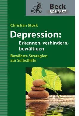 Depression: Erkennen, verhindern, bewältigen (Beck kompakt)