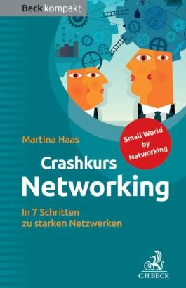 Crashkurs Networking: In 7 Schritten zu starken Netzwerken (Beck kompakt)