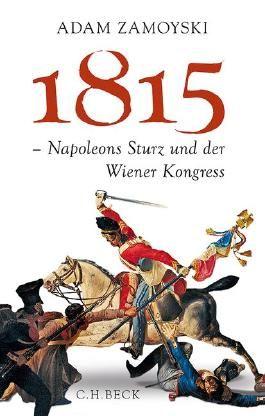1815 - Napoleons Sturz und der Wiener Kongress
