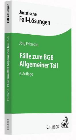 Fälle zum BGB Allgemeiner Teil (Juristische Fall-Lösungen)