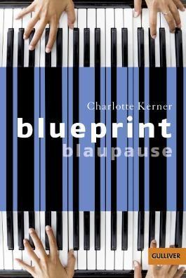 Blueprint blaupause von charlotte kerner bei lovelybooks jugendbuch blueprint blaupause malvernweather Images