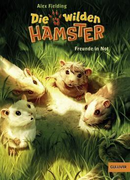 Die wilden Hamster. Freunde in Not