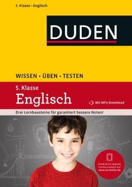 Wissen - Üben - Testen: Englisch 5. Klasse: Mit MP3-Download zum besseren Hörverständnis. Ideal zur Vorbereitung auf Klassenarbeiten. Für Gymnasium und Gesamtschule