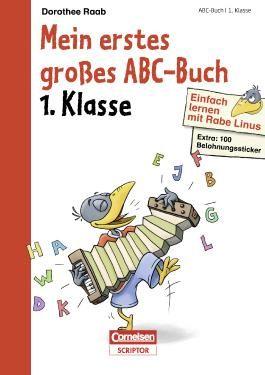 Einfach lernen mit Rabe Linus - Mein erstes großes Abc-Buch (Cornelsen Scriptor - Lernen mit Dorothee Raab)