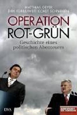 Operation Rot-Grün - Geschichte eines politischen Abenteuers