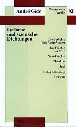 Gesammelte Werke XI. Lyrische und szenische Dichtungen
