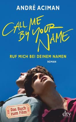 Call Me by Your Name Ruf mich bei deinem Namen