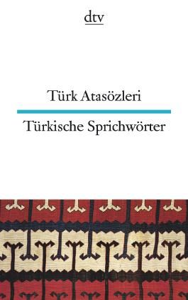 Türk Atasözleri Türkische Sprichwörter
