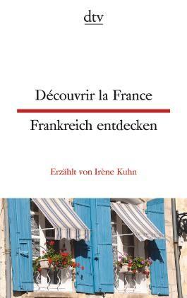 Découvrir la France Frankreich entdecken